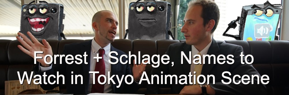Forrest + Schlage, Names to Watch in Tokyo Animation Scene